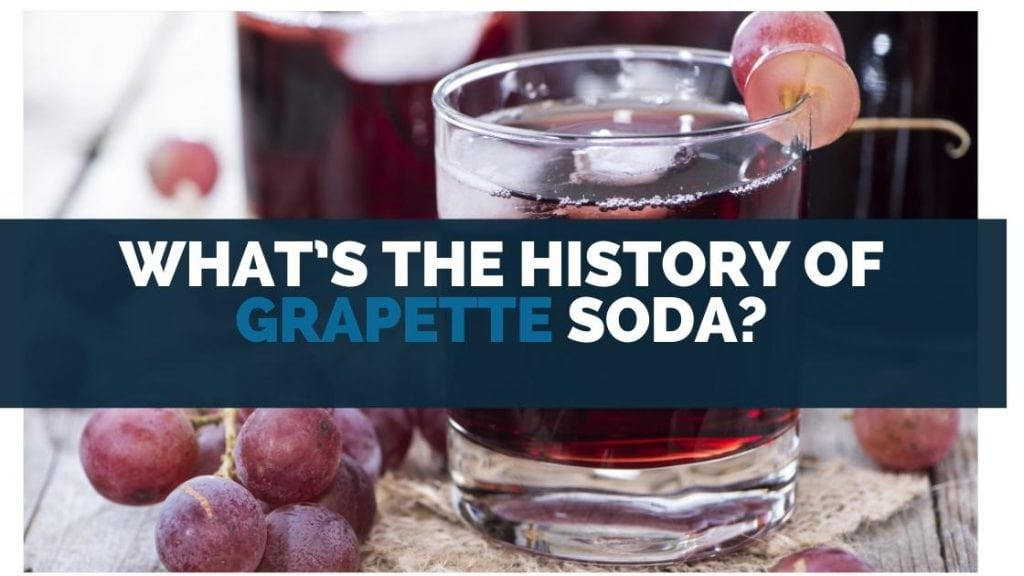 Whats the History of Grapette Soda