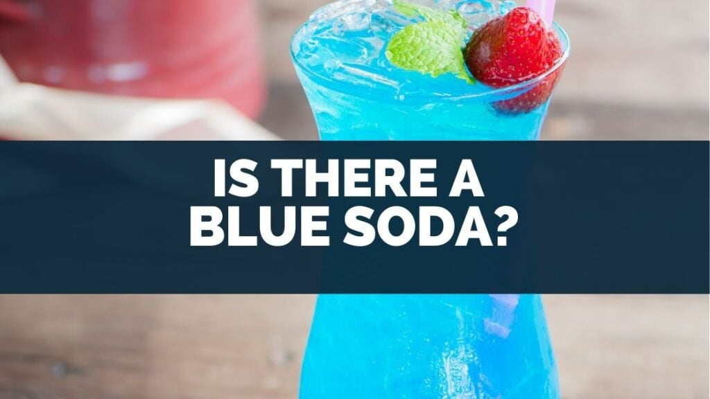 Is There a Blue Soda