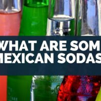 What Are Some Mexican Sodas
