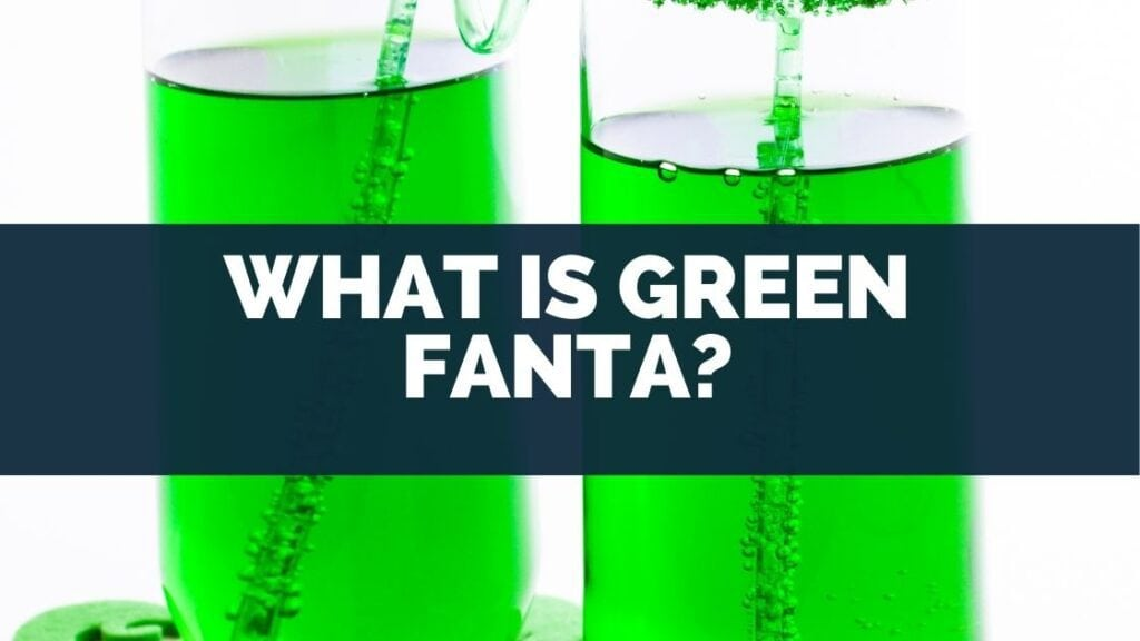 What Is Green Fanta