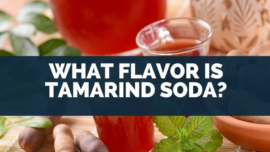 What Flavor Is Tamarind Soda