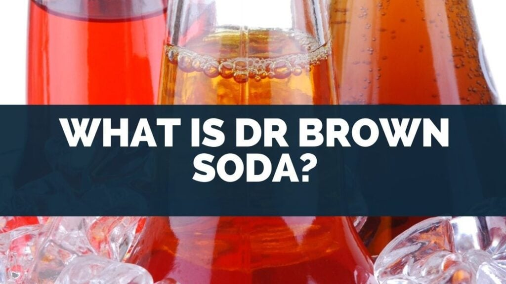 What Is Dr Brown Soda
