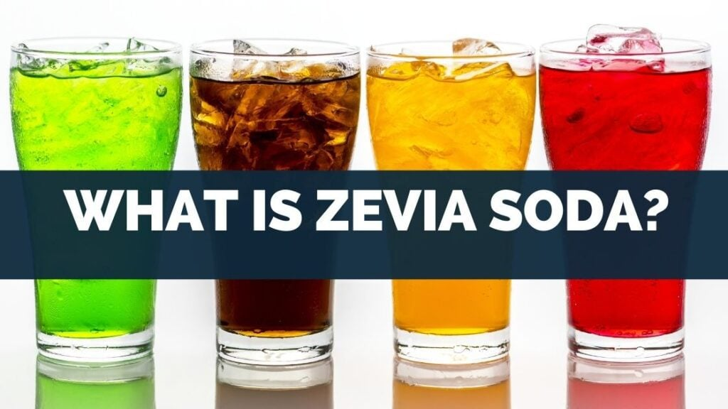 What Is Zevia Soda