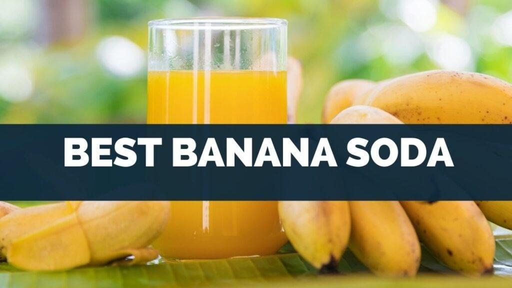 Best Banana Soda