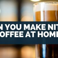 Can You Make Nitro Coffee at Home