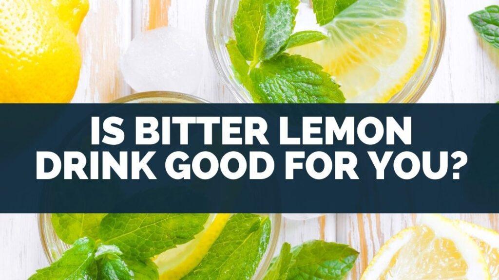 Is Bitter Lemon Drink Good For You