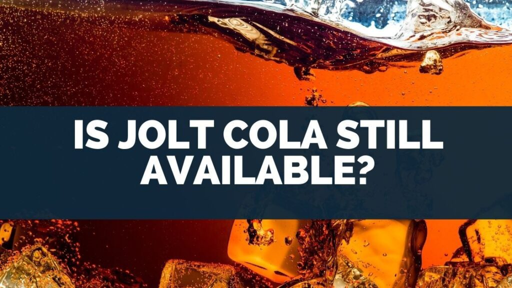 Is Jolt Cola Still Available