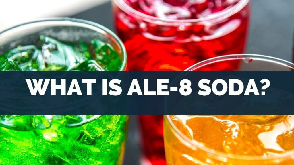 What Is Ale8 Soda