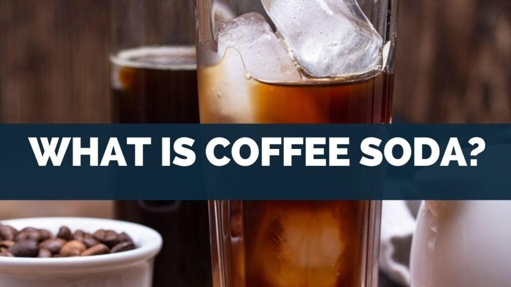 What Is Coffee Soda