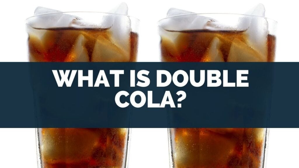 What Is Double Cola