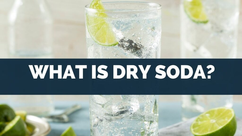 What Is Dry Soda
