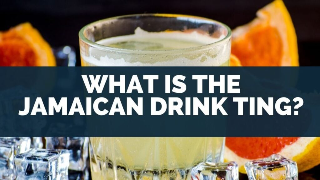 What Is the Jamaican Drink Ting