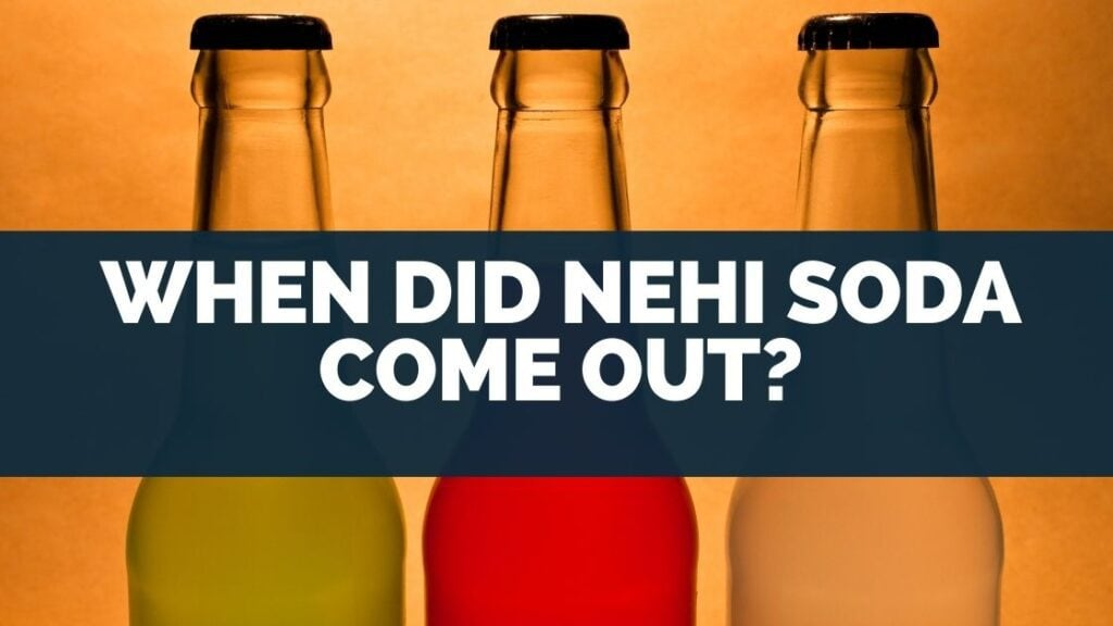 When Did Nehi Soda Come Out