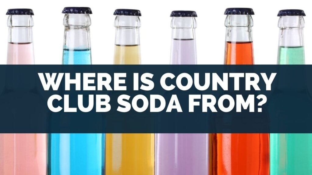 Where is Country Club Soda from