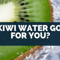 Is Kiwi Water Good For You