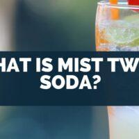 What Is Mist Twist Soda
