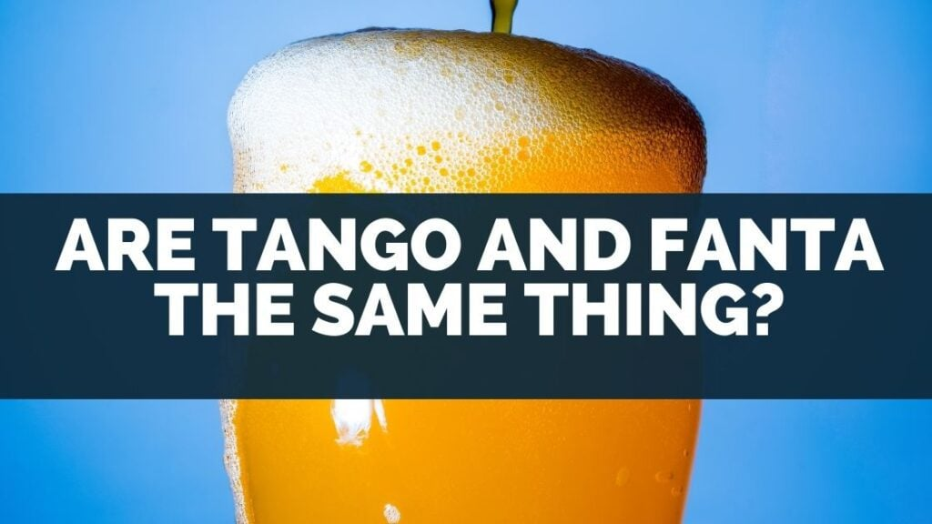 Are Tango and Fanta the Same Thing