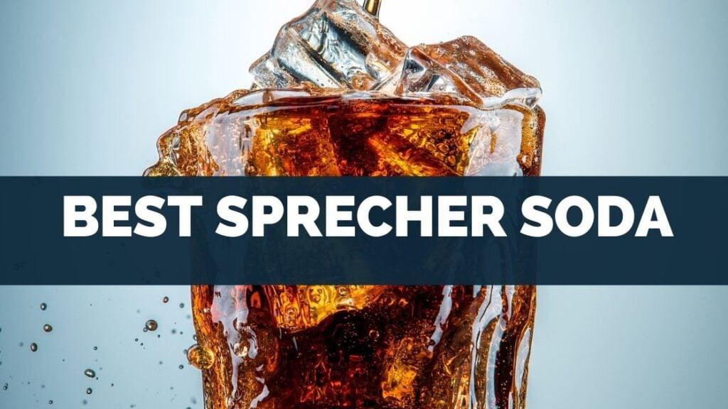 Best Sprecher Soda
