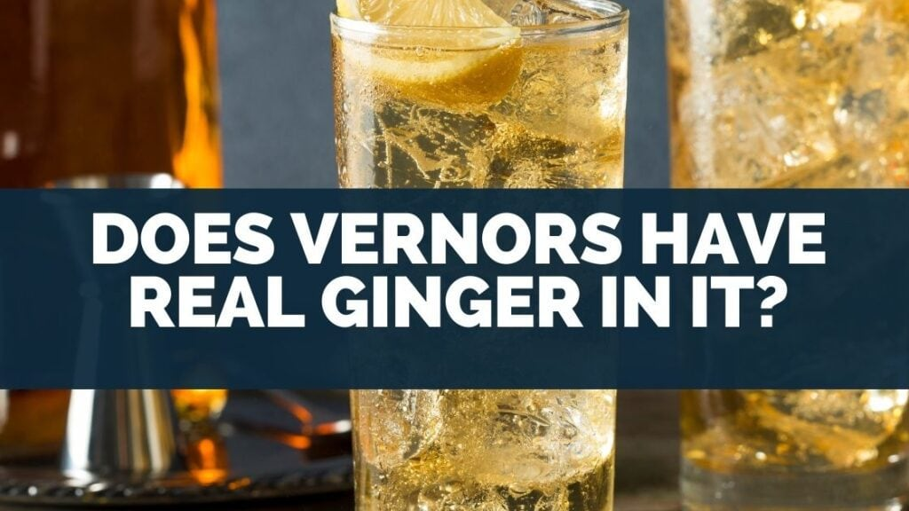 Does Vernors Have Real Ginger in It