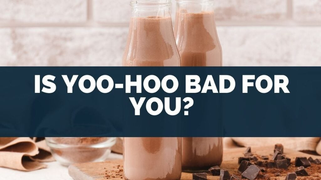 Is Yoo-hoo Bad for You