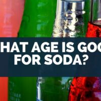 What Age is Good For Soda